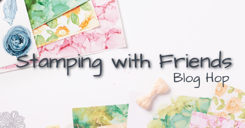 Stamping with Friends Blog Hop